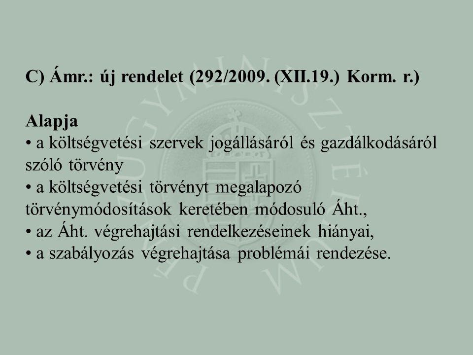 C) Ámr.: új rendelet (292/2009. (XII.19.) Korm. r.)