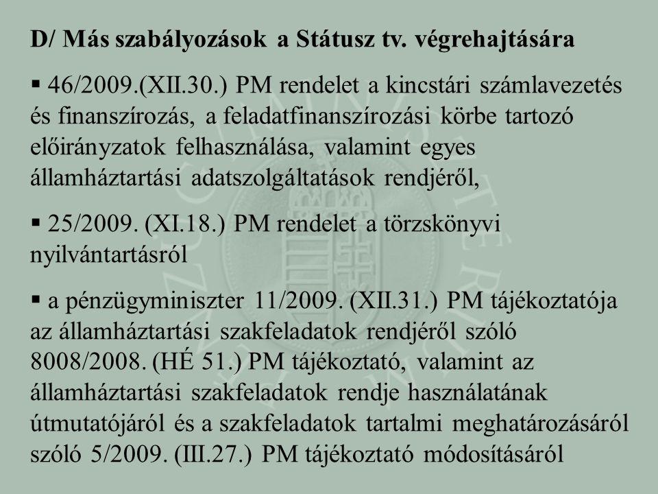 D/ Más szabályozások a Státusz tv. végrehajtására