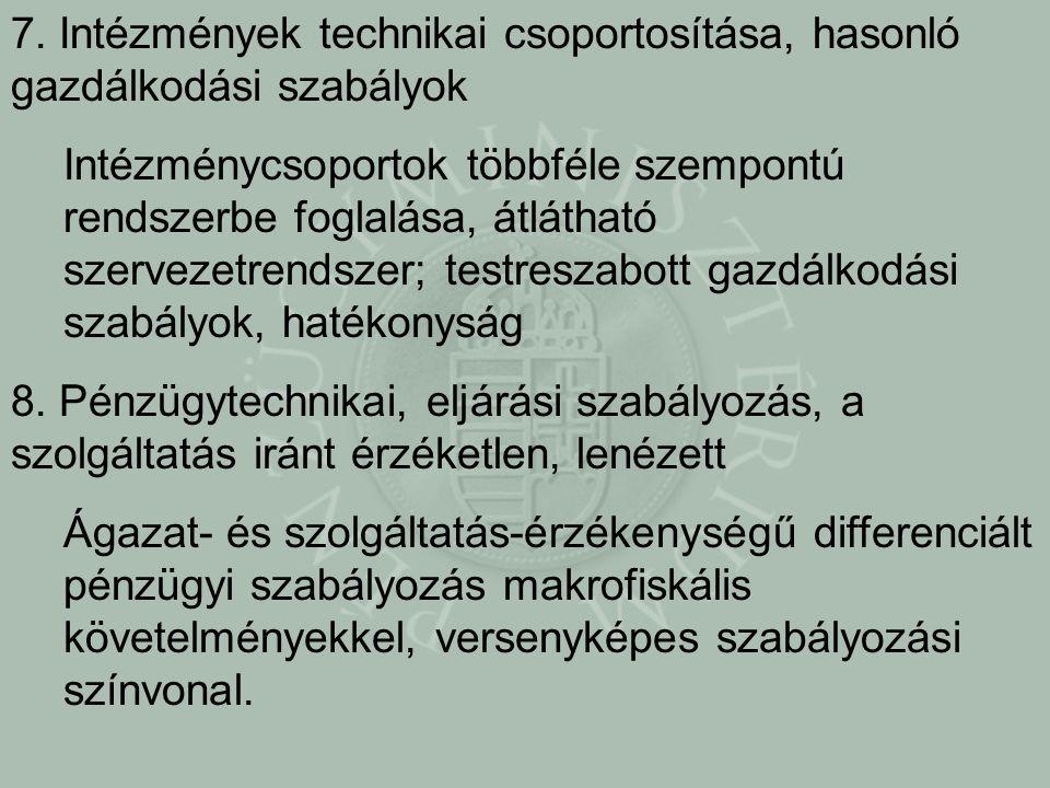 7. Intézmények technikai csoportosítása, hasonló gazdálkodási szabályok