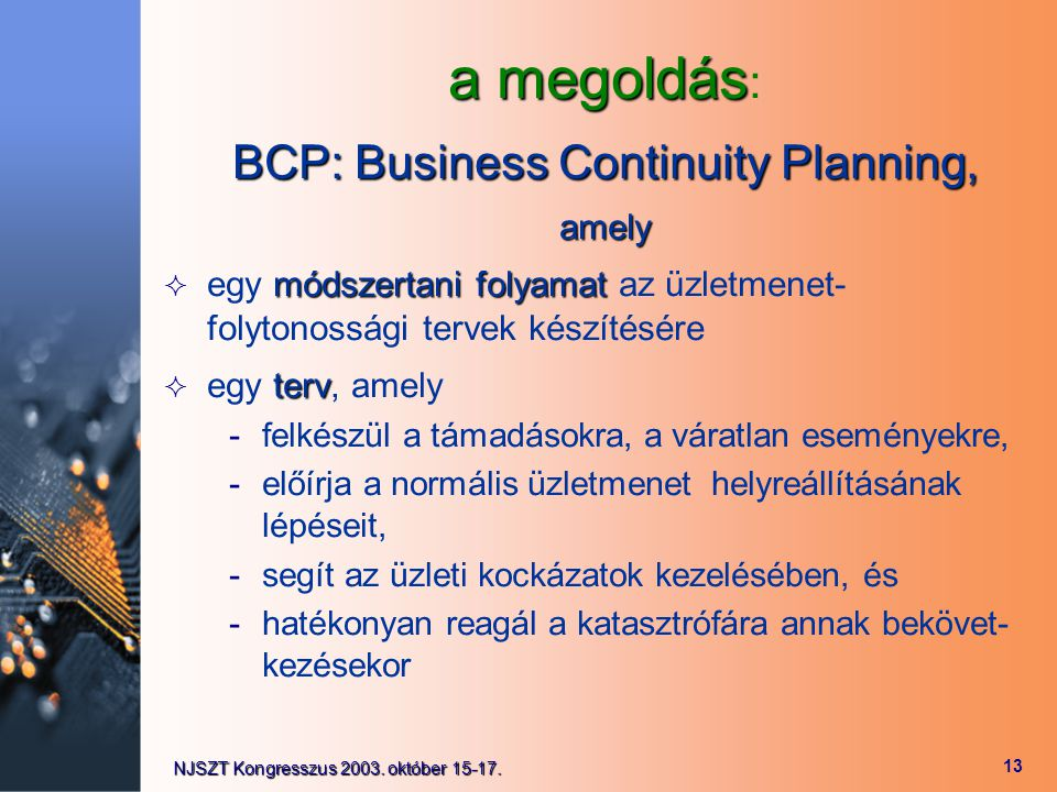 BCP: Business Continuity Planning,
