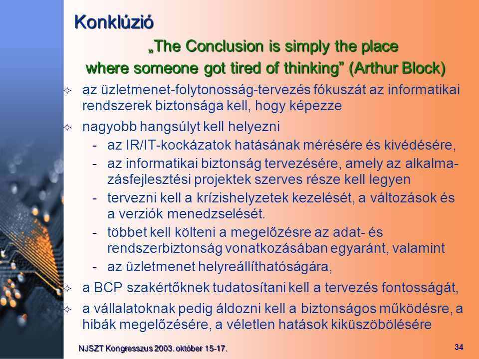 """Konklúzió """"The Conclusion is simply the place"""