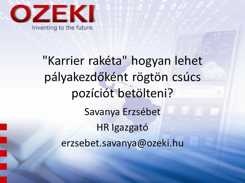 Savanya Erzsébet HR Igazgató erzsebet.savanya@ozeki.hu