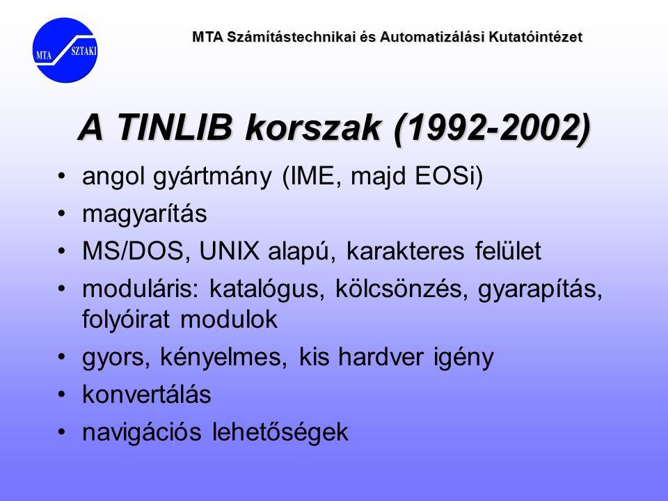 A TINLIB korszak (1992-2002) angol gyártmány (IME, majd EOSi)