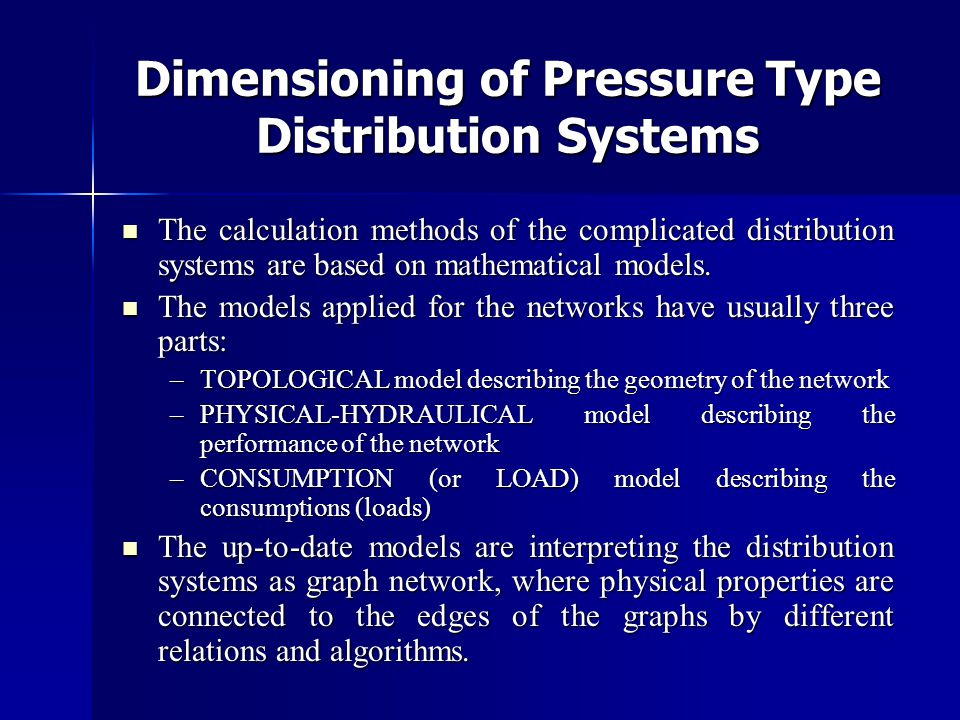 Dimensioning of Pressure Type Distribution Systems