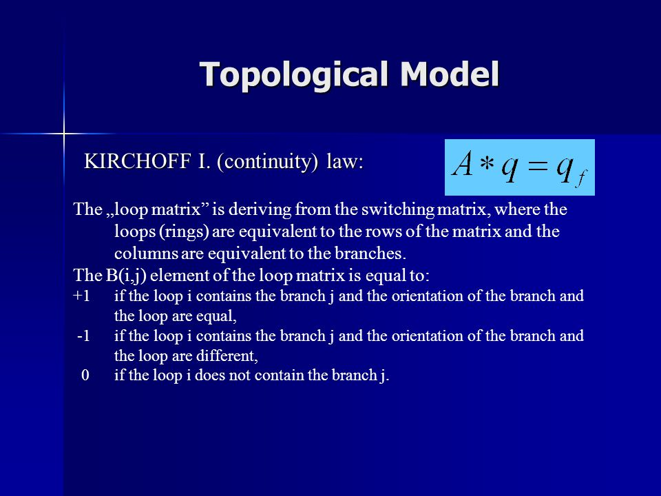 Topological Model KIRCHOFF I. (continuity) law: