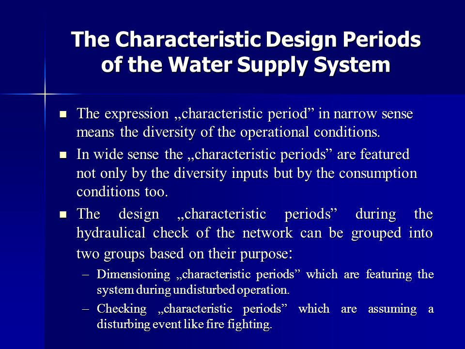 The Characteristic Design Periods of the Water Supply System