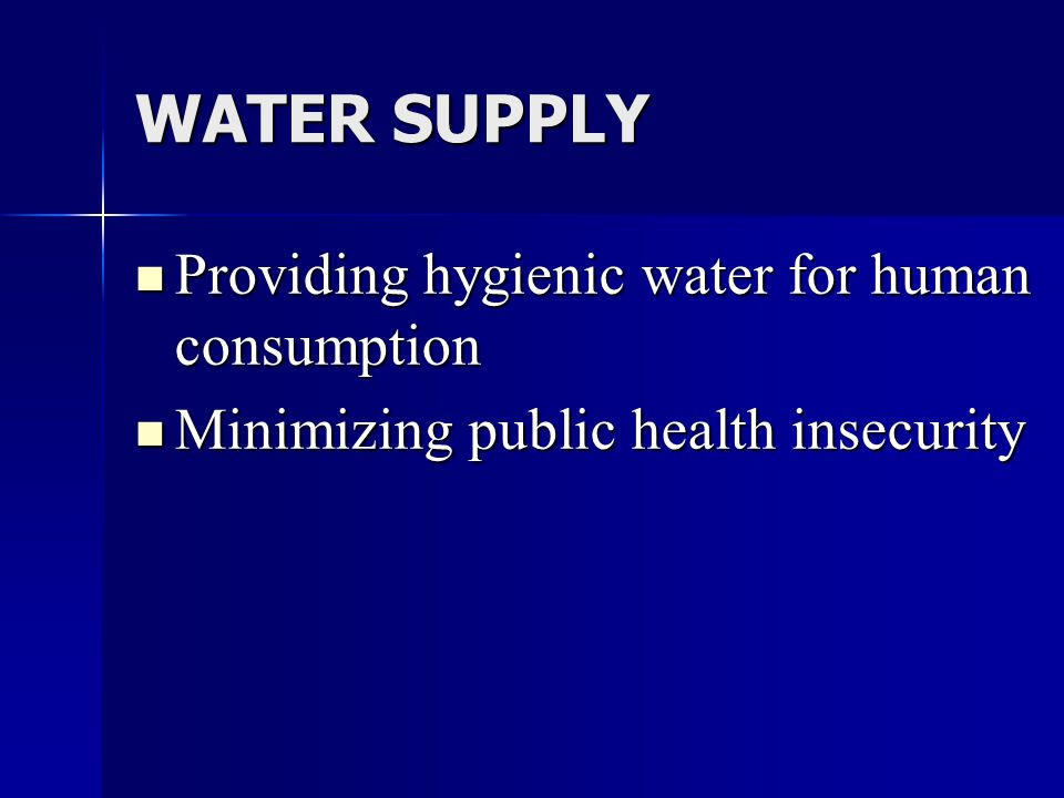 WATER SUPPLY Providing hygienic water for human consumption
