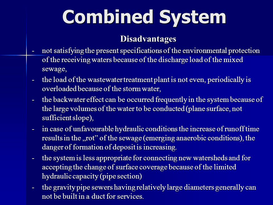 Combined System Disadvantages
