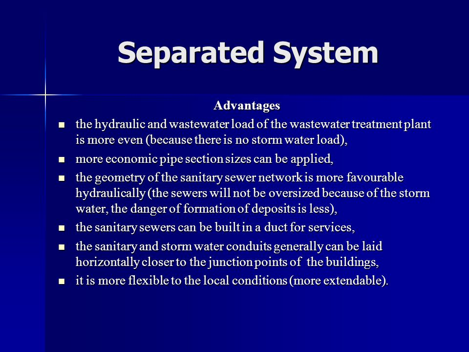 Separated System Advantages