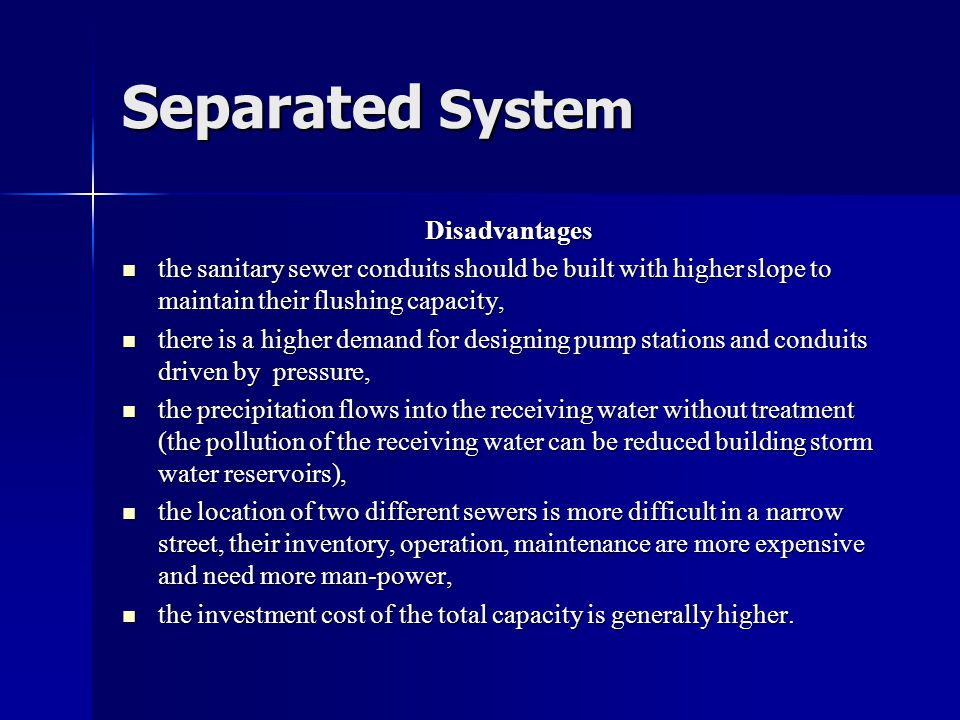 Separated System Disadvantages