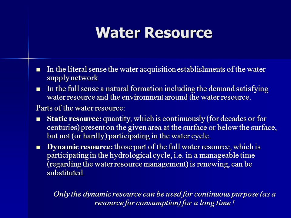 Water Resource In the literal sense the water acquisition establishments of the water supply network.