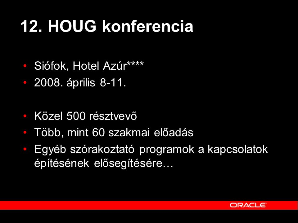12. HOUG konferencia Siófok, Hotel Azúr**** 2008. április 8-11.