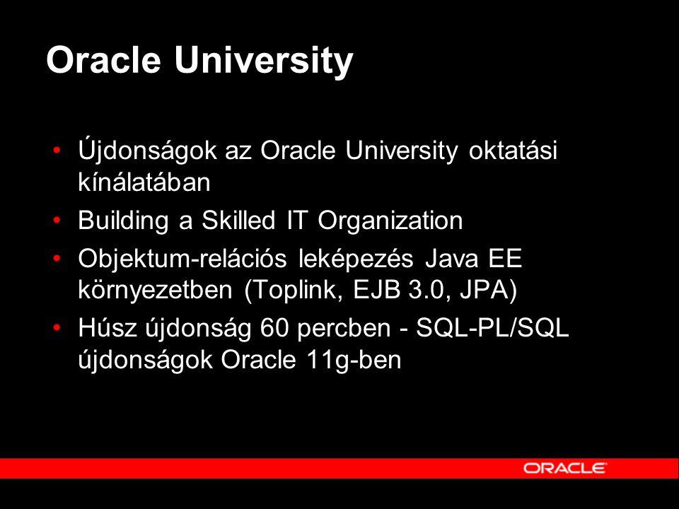 Oracle University Újdonságok az Oracle University oktatási kínálatában