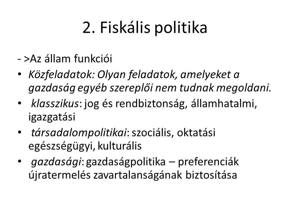 2. Fiskális politika - >Az állam funkciói