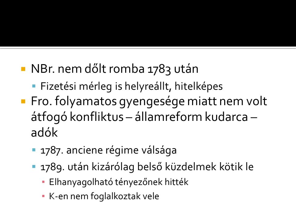 NBr. nem dőlt romba 1783 után Fizetési mérleg is helyreállt, hitelképes.