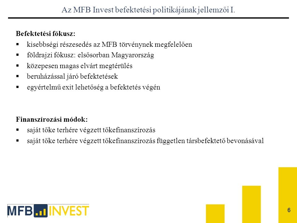 Az MFB Invest befektetési politikájának jellemzői I.