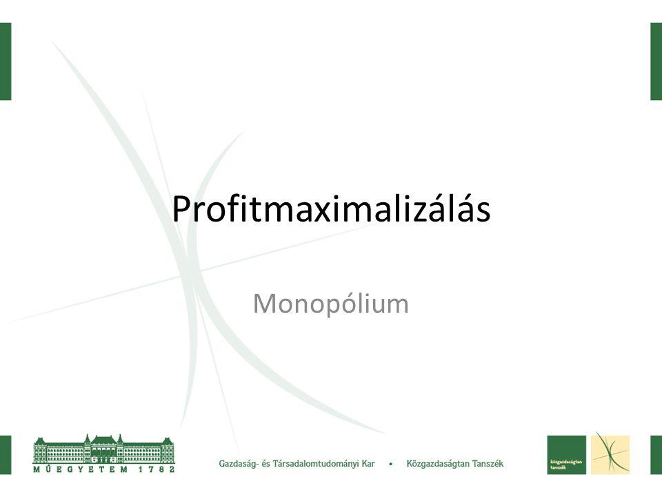 Profitmaximalizálás Monopólium
