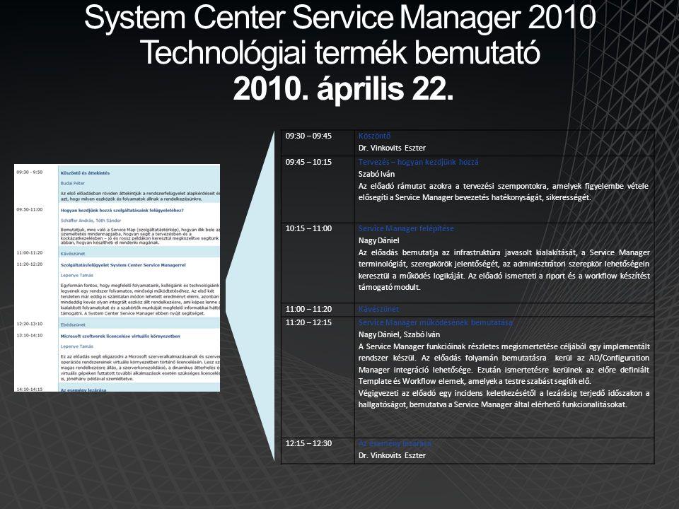 System Center Service Manager 2010 Technológiai termék bemutató 2010