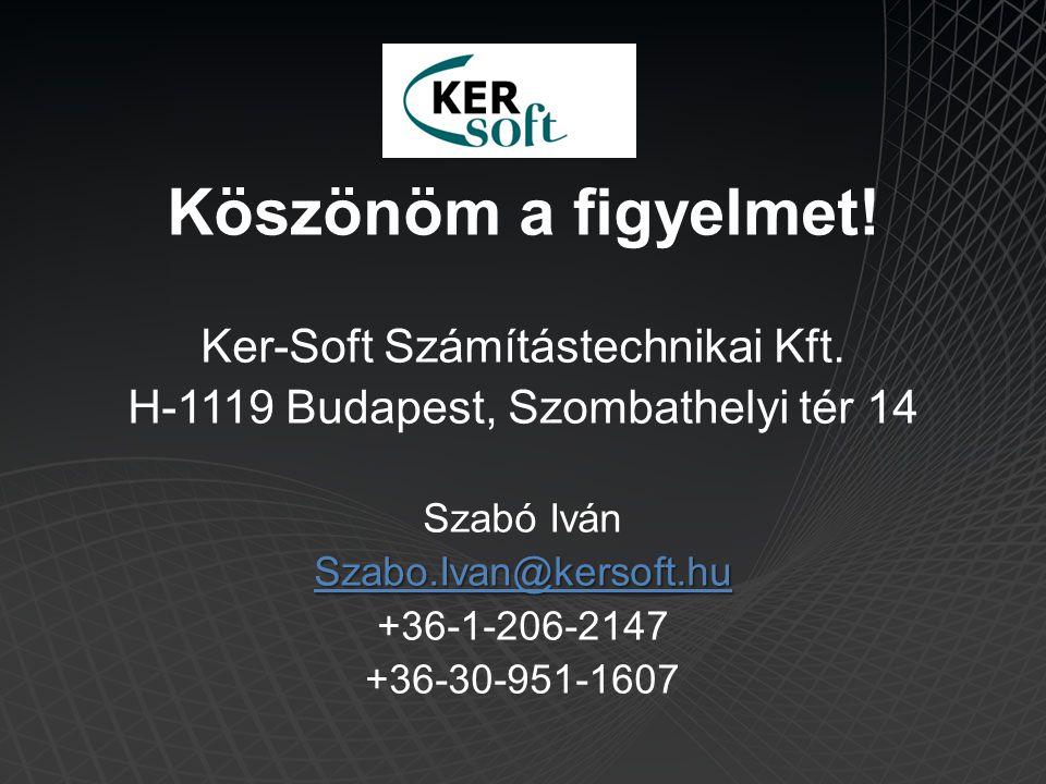Köszönöm a figyelmet! Ker-Soft Számítástechnikai Kft.
