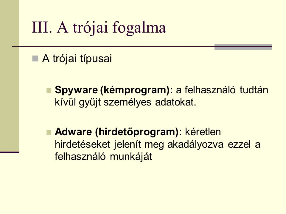 III. A trójai fogalma A trójai típusai