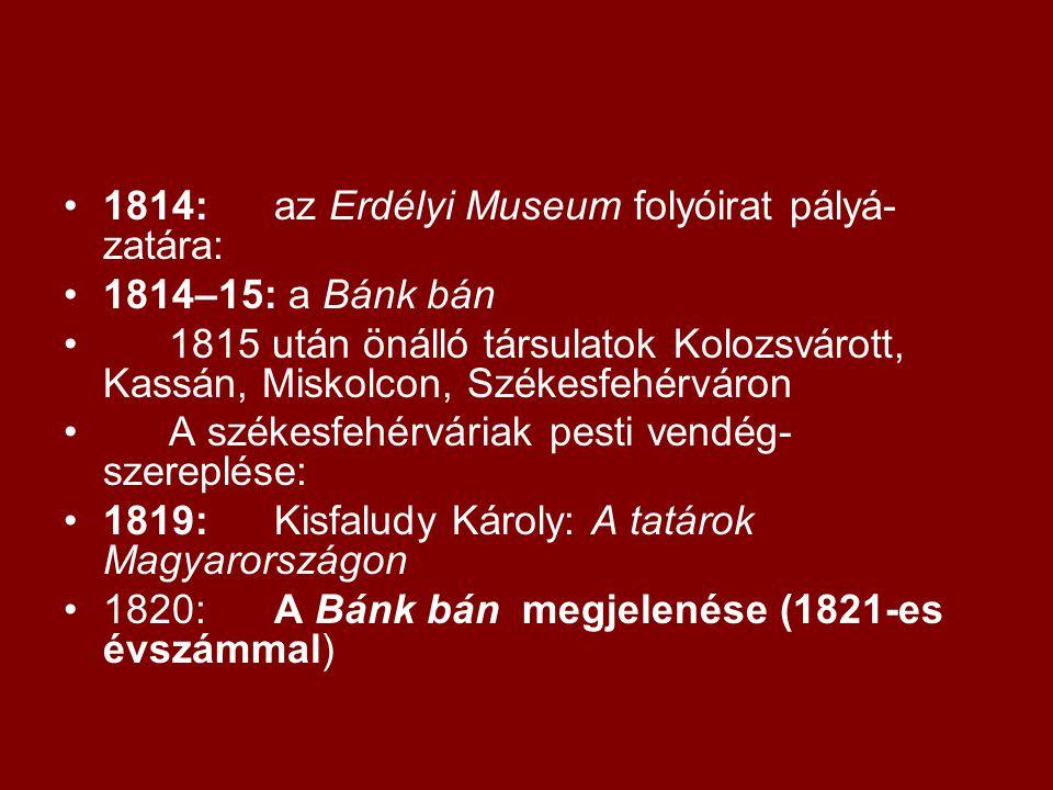 1814: az Erdélyi Museum folyóirat pályá-zatára: