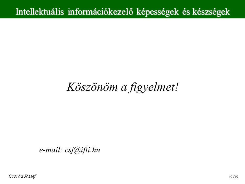 Köszönöm a figyelmet! e-mail: csj@ifti.hu Csorba József