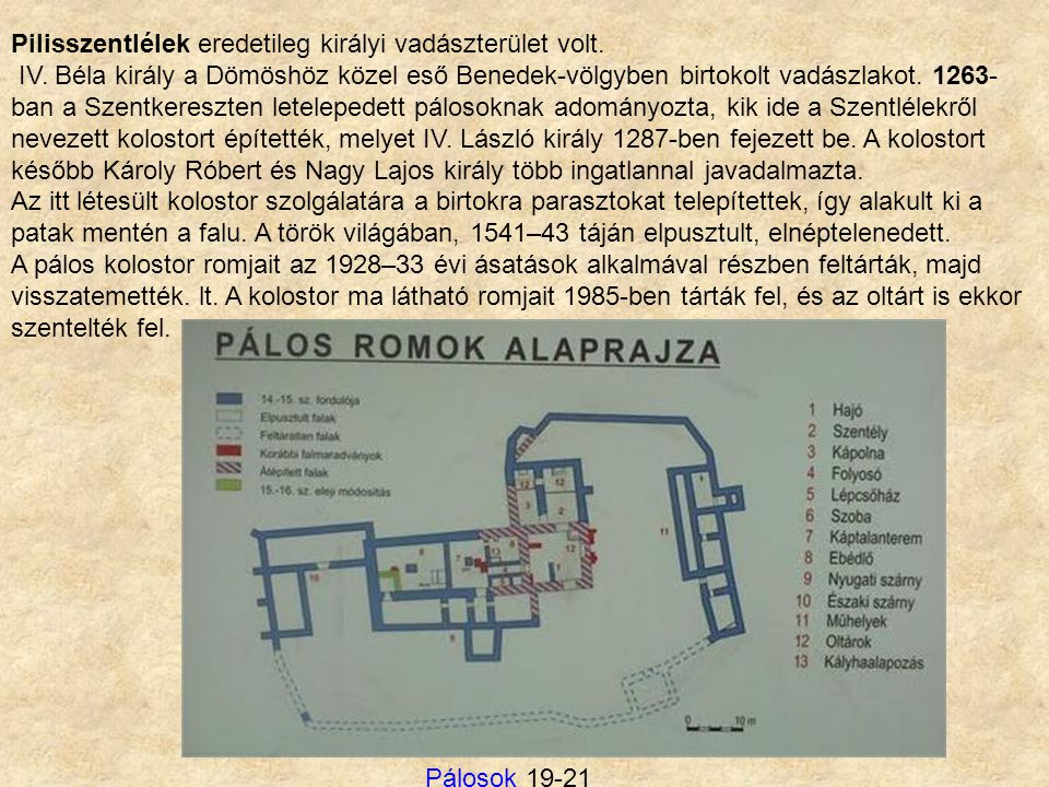 Pilisszentlélek eredetileg királyi vadászterület volt.