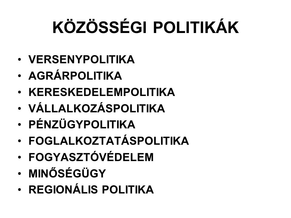 KÖZÖSSÉGI POLITIKÁK VERSENYPOLITIKA AGRÁRPOLITIKA KERESKEDELEMPOLITIKA