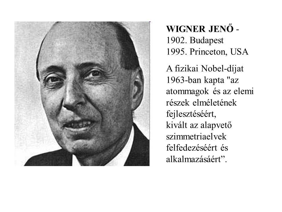WIGNER JENŐ - 1902. Budapest 1995. Princeton, USA