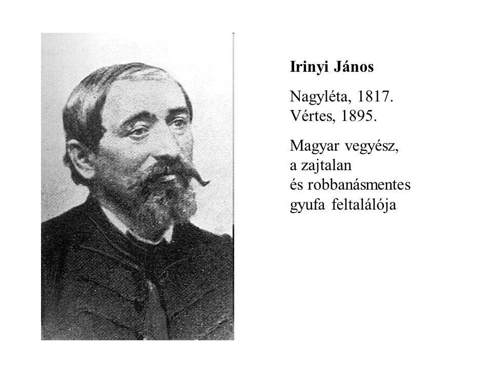 Irinyi János Nagyléta, 1817. Vértes, 1895.