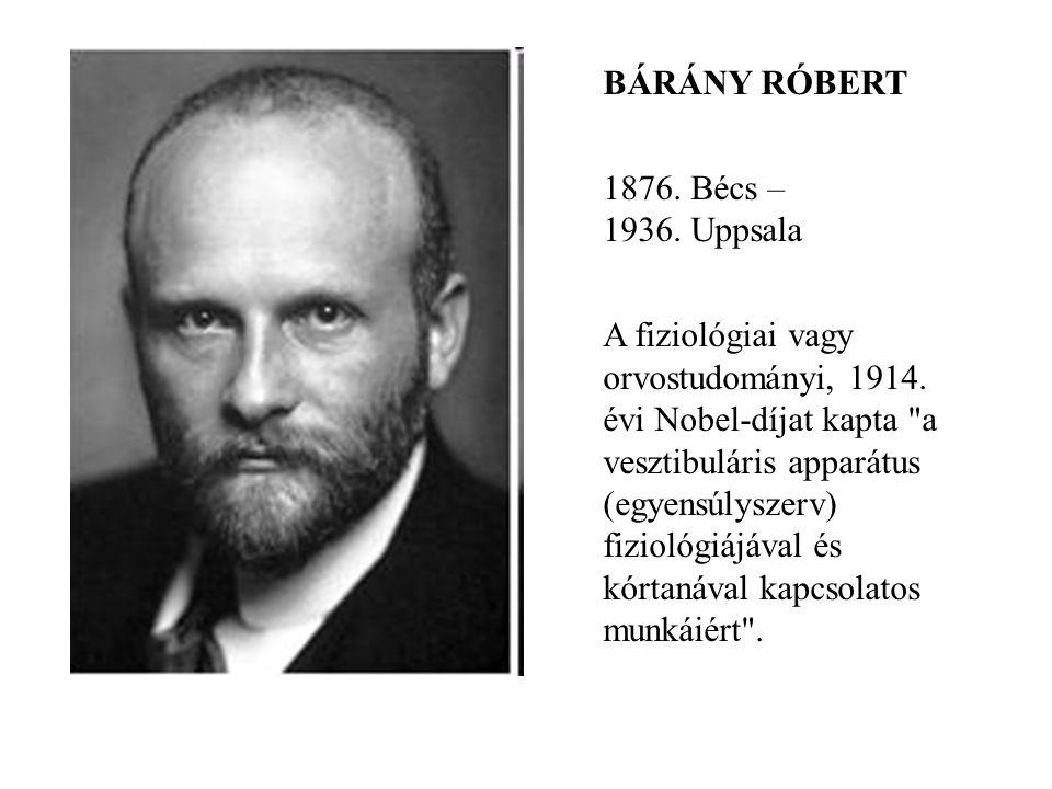 BÁRÁNY RÓBERT 1876. Bécs – 1936. Uppsala.