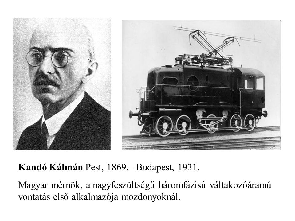 Kandó Kálmán Pest, 1869.– Budapest, 1931.