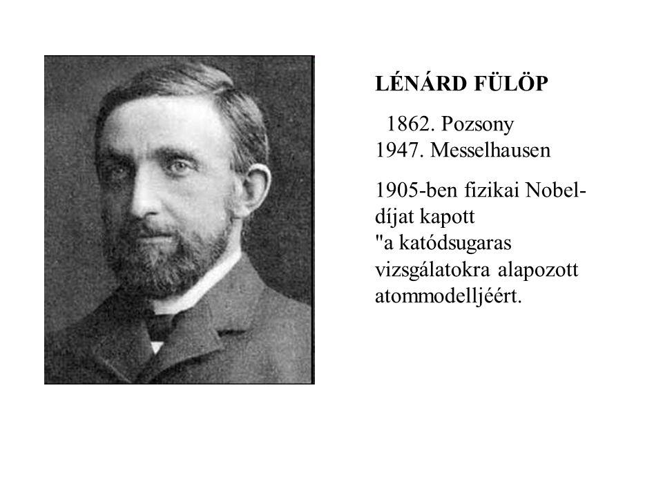 LÉNÁRD FÜLÖP 1862. Pozsony 1947. Messelhausen.
