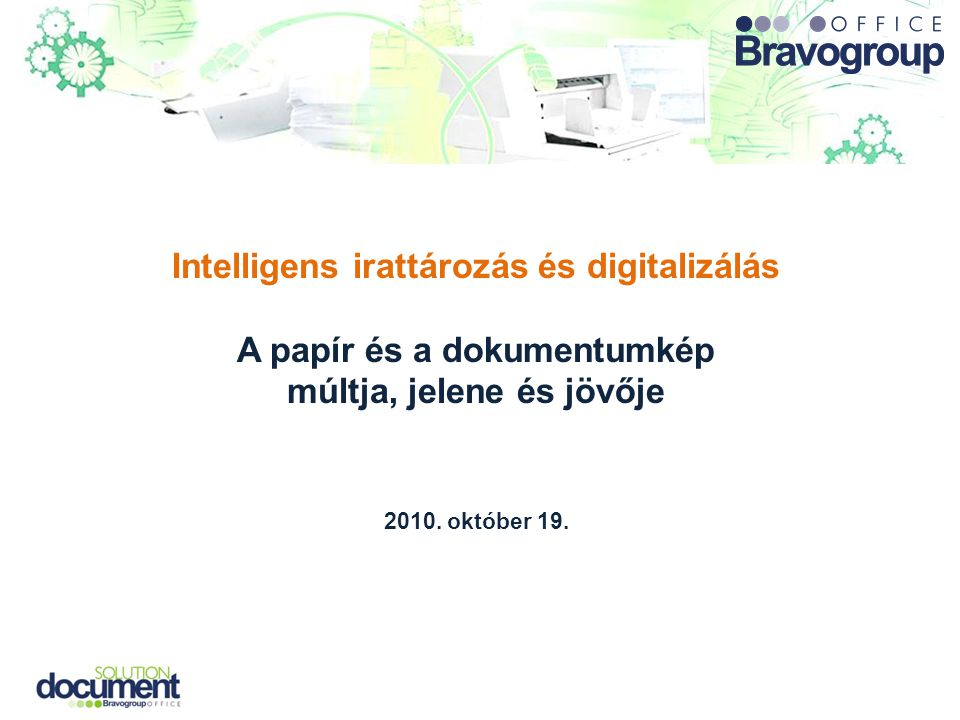 Intelligens irattározás és digitalizálás A papír és a dokumentumkép