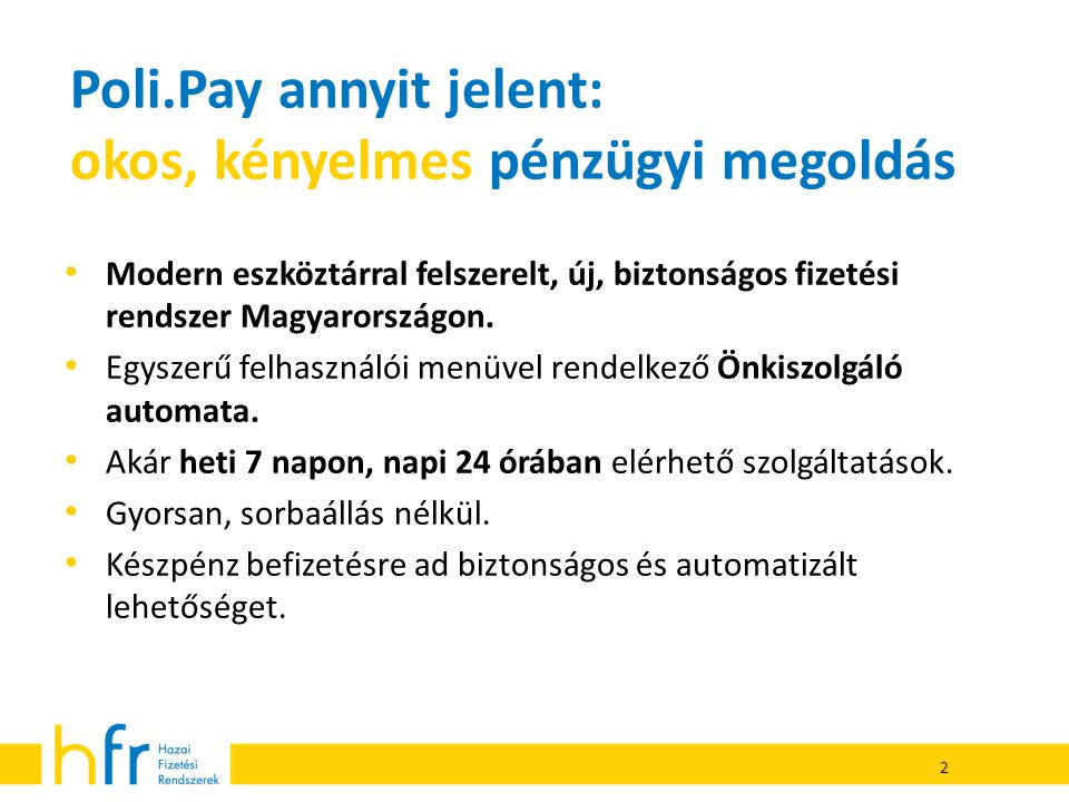 Poli.Pay annyit jelent: okos, kényelmes pénzügyi megoldás
