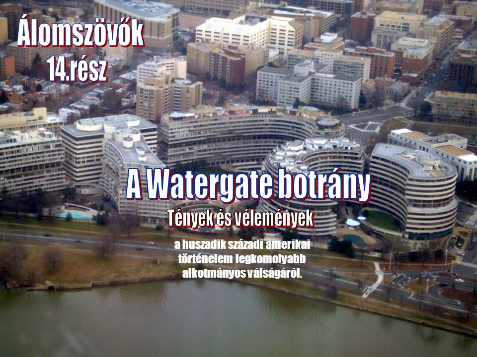 A Watergate botrány Az igazság ideát van... Álomszövők 14.rész