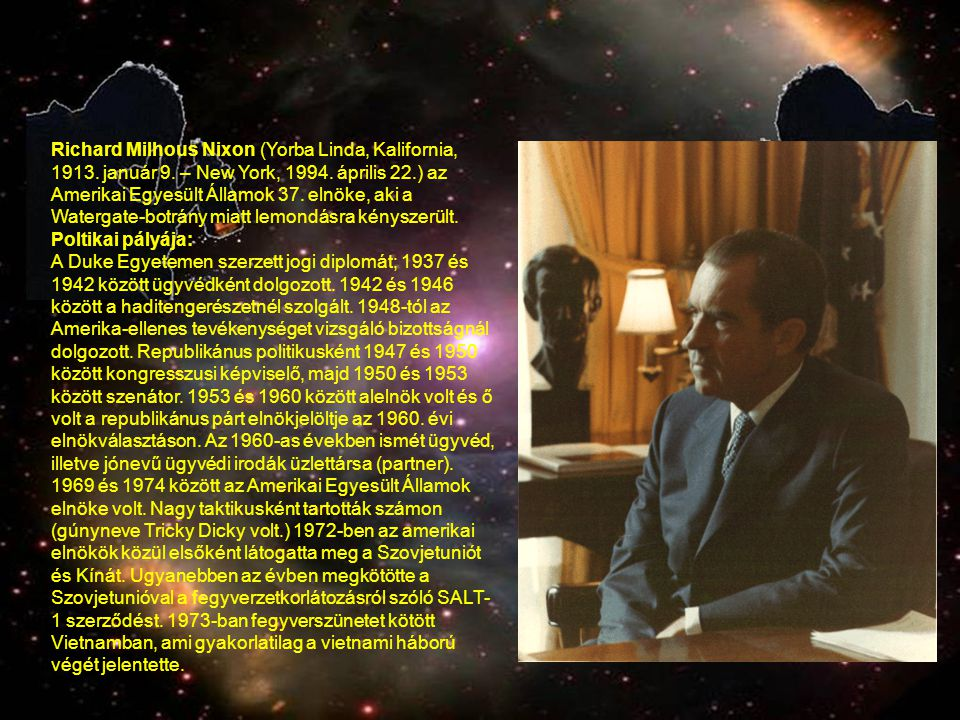 Richard Milhous Nixon (Yorba Linda, Kalifornia, 1913. január 9