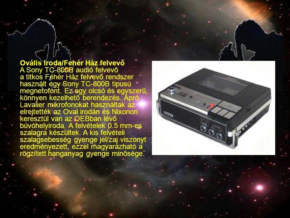 Ovális iroda/Fehér Ház felvevő A Sony TC-800B audió felvevő a titkos Fehér Ház felvevő rendszer használt egy Sony TC-800B tipusú megnetofont.