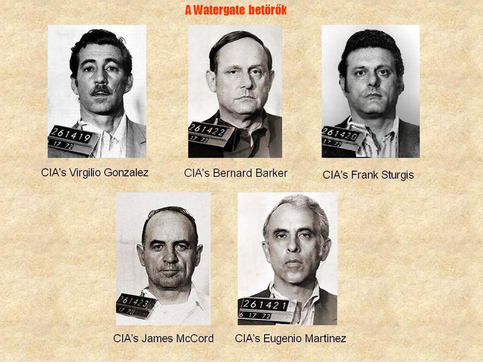 A Watergate betörők 1972. június 17-én betörőket fogtak a Demokrata Párt főhadiszállásán, a washingtoni Watergate komplexumban.