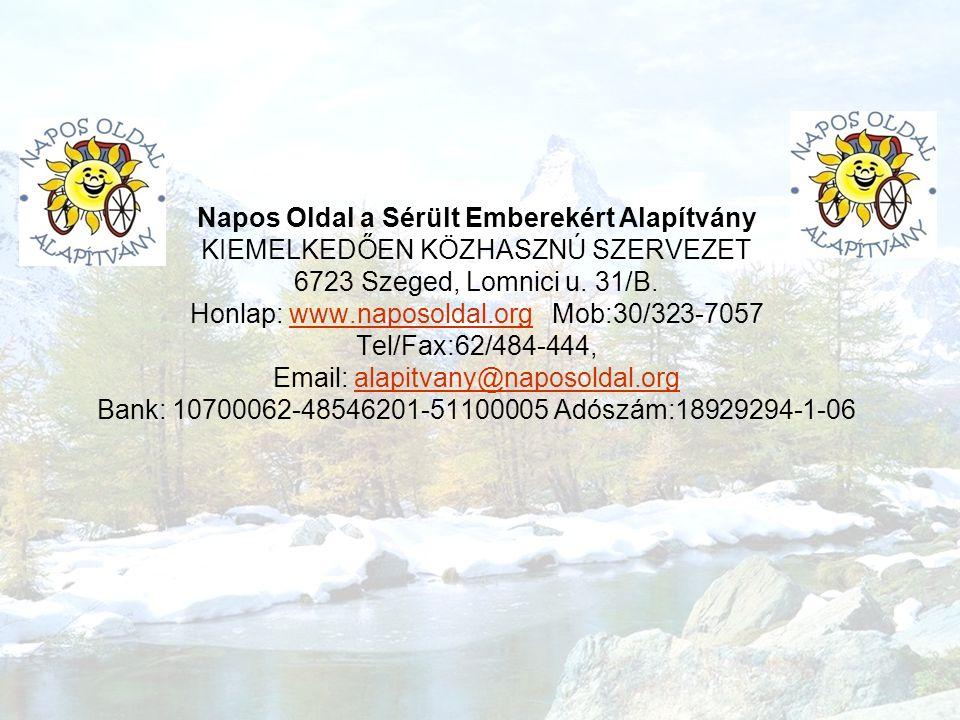 Napos Oldal a Sérült Emberekért Alapítvány KIEMELKEDŐEN KÖZHASZNÚ SZERVEZET 6723 Szeged, Lomnici u.