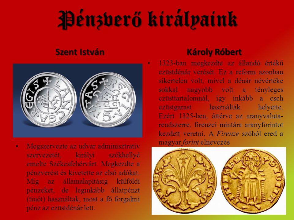 Pénzverő királyaink Szent István Károly Róbert