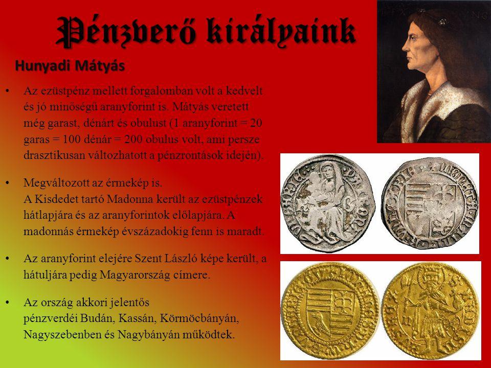Pénzverő királyaink Hunyadi Mátyás