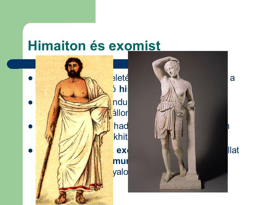 Himaiton és exomist A görög férfiak viseletének legfontosabb eleme a nőknél is előforduló himation.