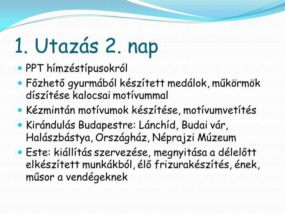 1. Utazás 2. nap PPT hímzéstípusokról
