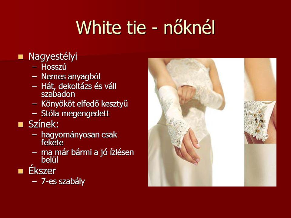 White tie - nőknél Nagyestélyi Színek: Ékszer Hosszú Nemes anyagból