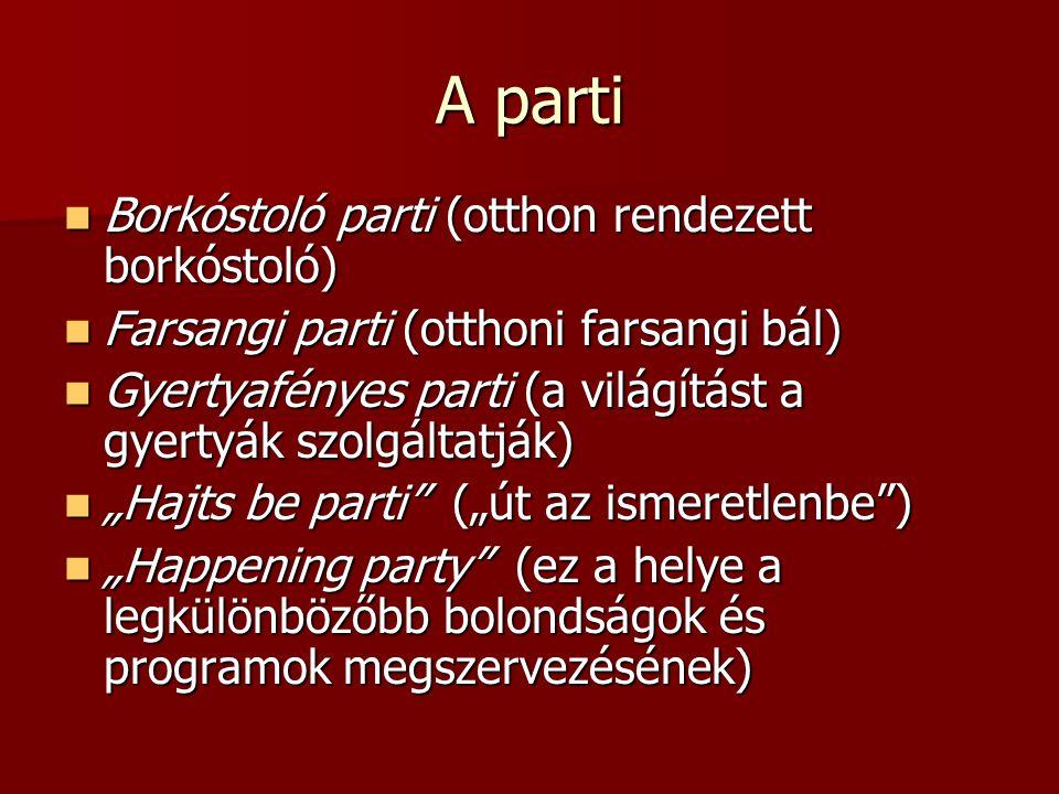 A parti Borkóstoló parti (otthon rendezett borkóstoló)