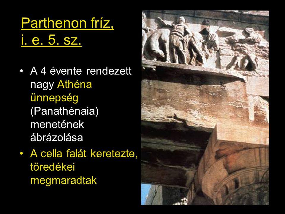 Parthenon fríz, i. e. 5. sz. A 4 évente rendezett nagy Athéna ünnepség (Panathénaia) menetének ábrázolása.