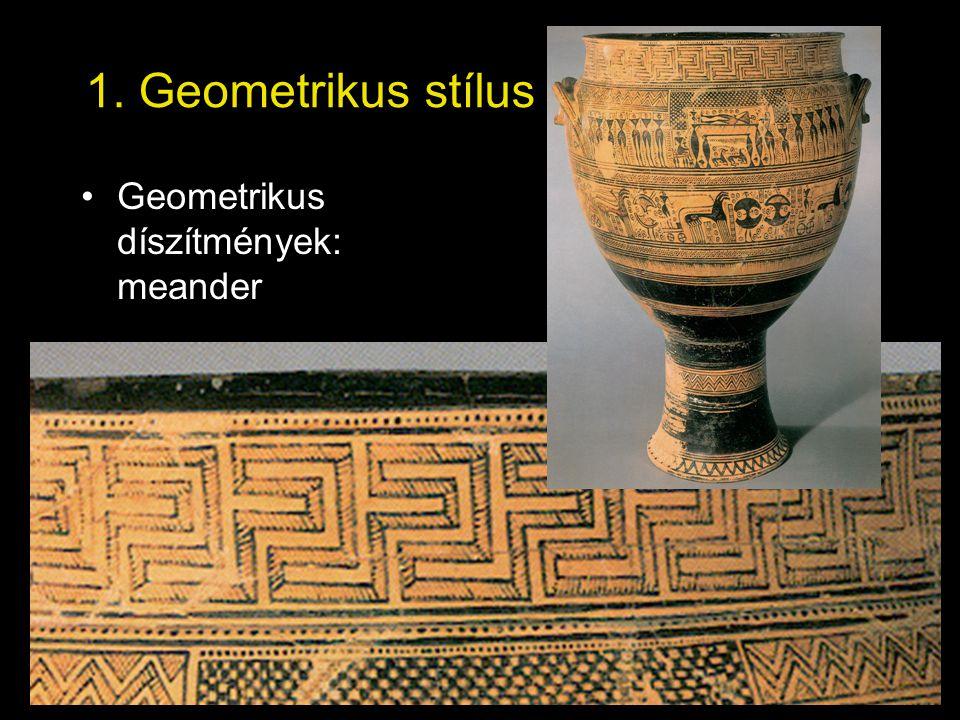1. Geometrikus stílus Geometrikus díszítmények: meander