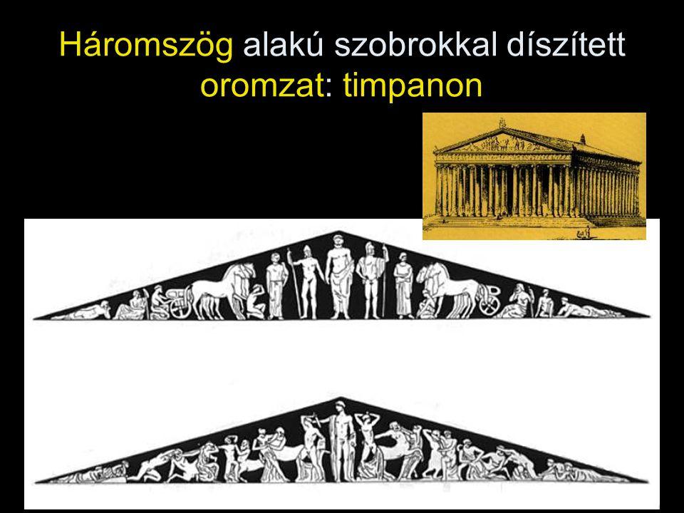 Háromszög alakú szobrokkal díszített oromzat: timpanon