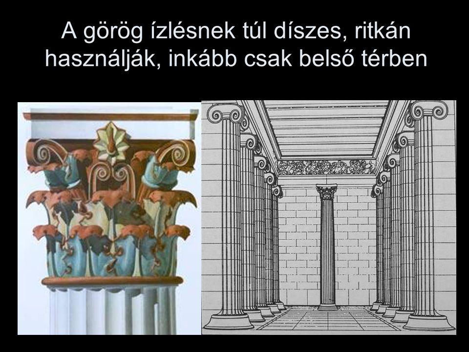 A görög ízlésnek túl díszes, ritkán használják, inkább csak belső térben